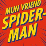 Mijn vriend Spider-Man: Superhelden, geeks en fancultuur